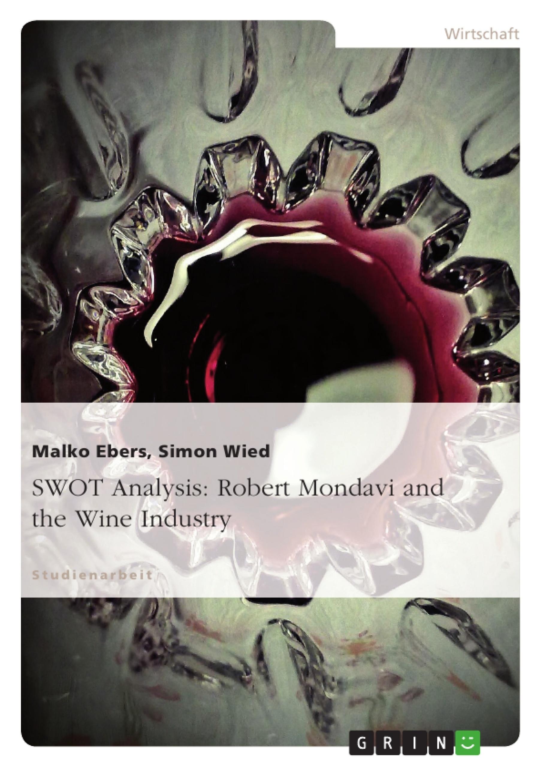 robert mondavi the wine industry case five forces Analysis & implications of porter's five competitive  robert mondavi and the wine industry case  more about essay on strategic analysis of robert mondavi.