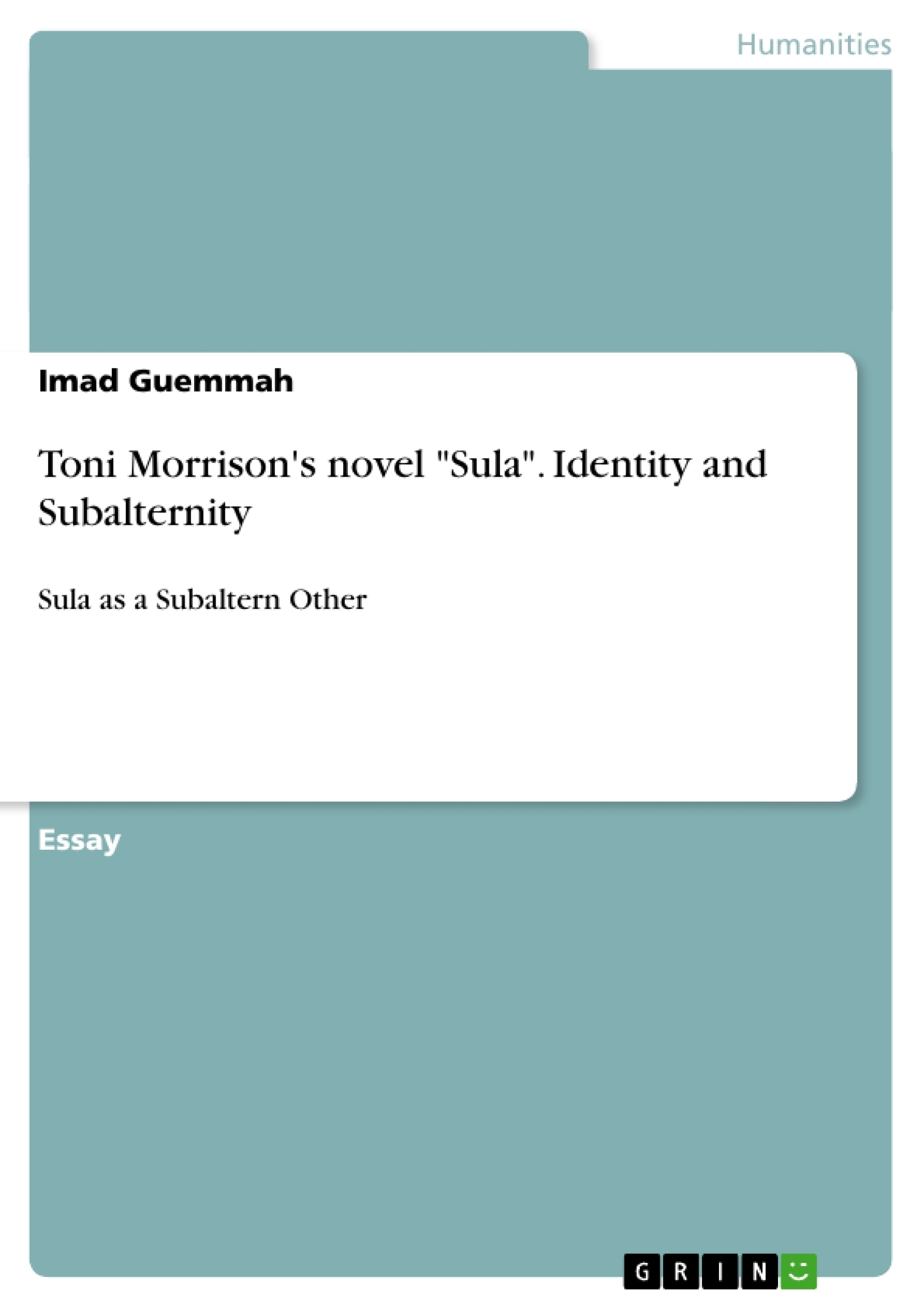 toni morrison s novel sula identity and subalternity publish toni morrison s novel sula identity and subalternity publish your master s thesis bachelor s thesis essay or term paper