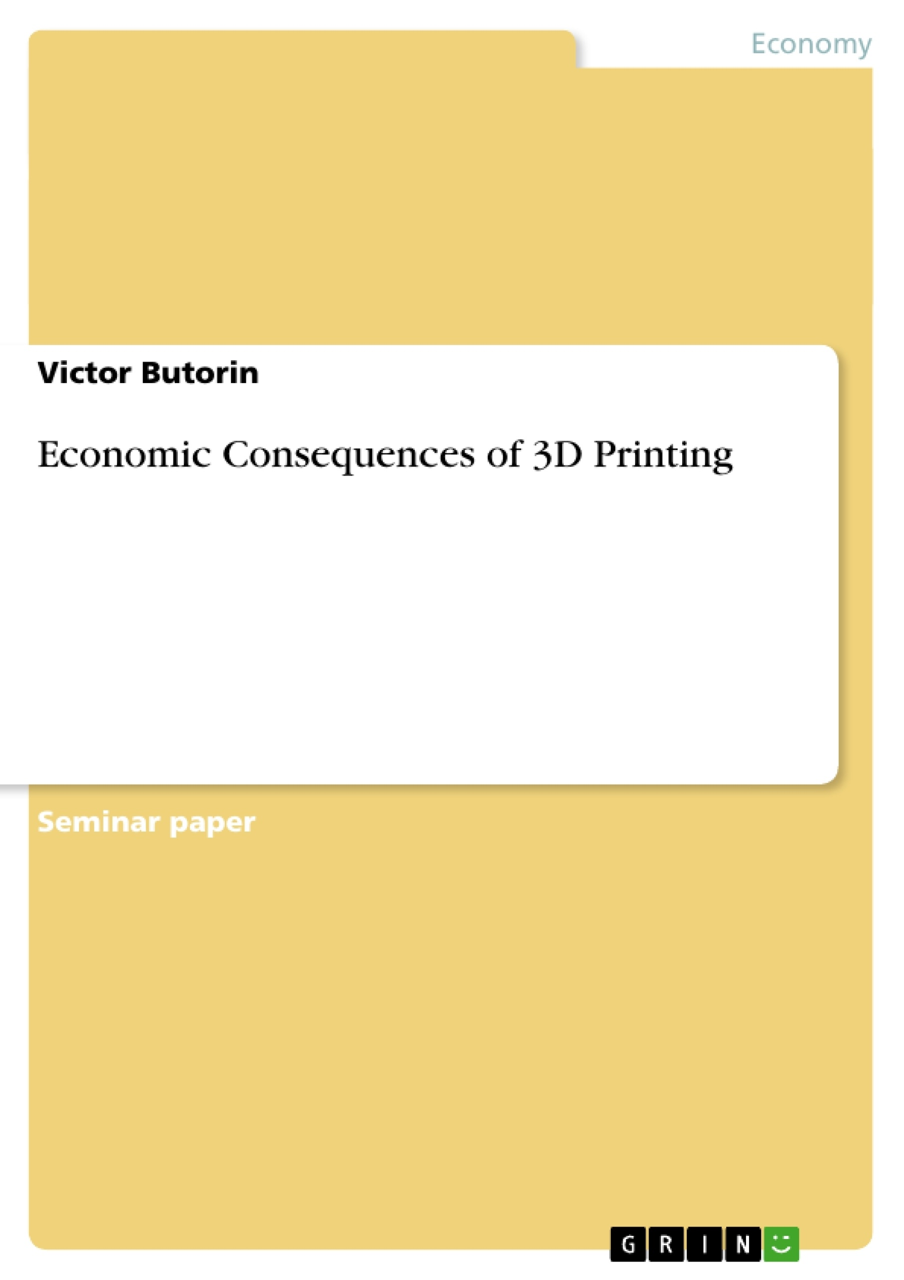 economic consequences of d printing publish your master s economic consequences of 3d printing publish your master s thesis bachelor s thesis essay or term paper