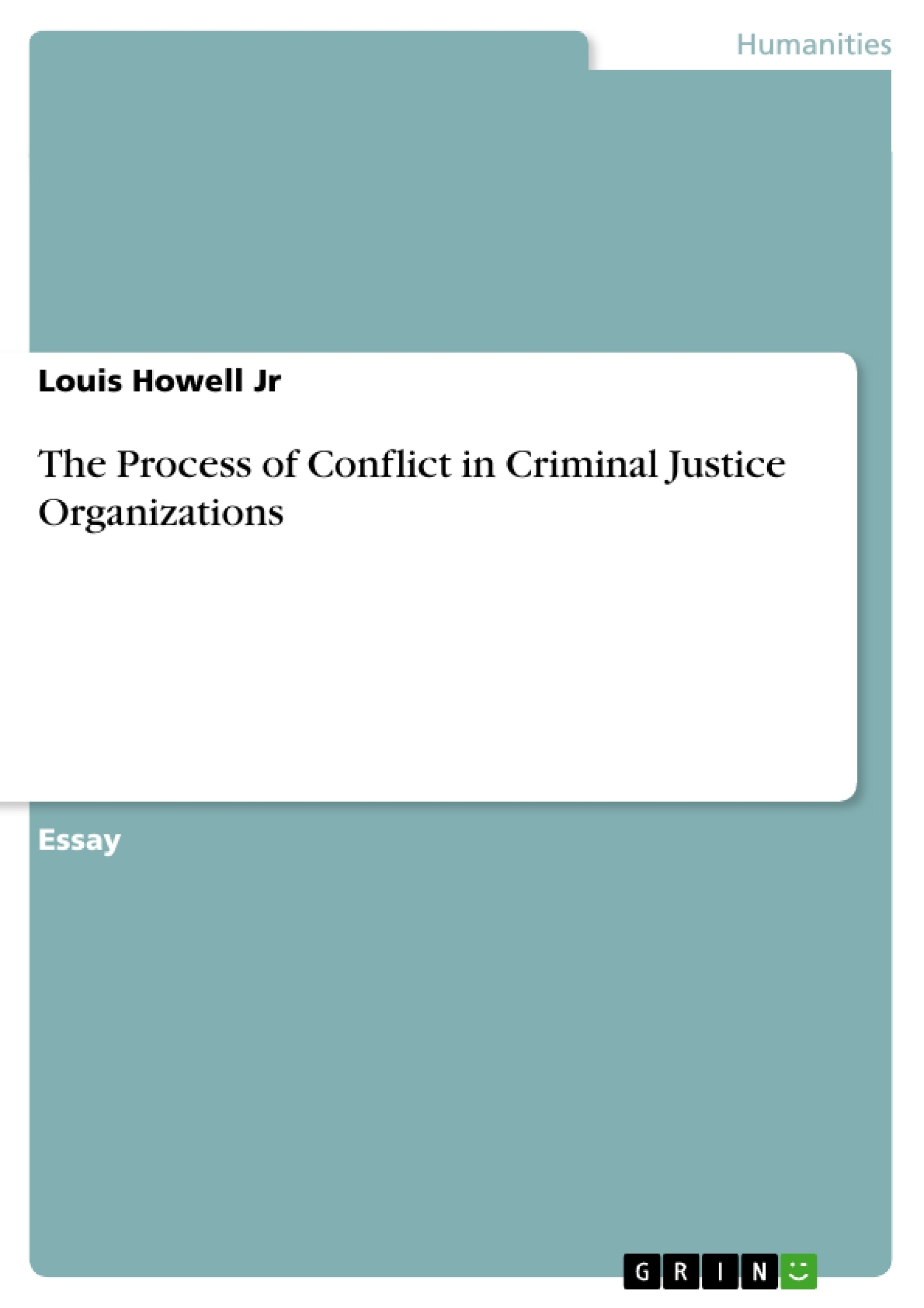 the process of conflict in criminal justice organizations the process of conflict in criminal justice organizations publish your master s thesis bachelor s thesis essay or term paper
