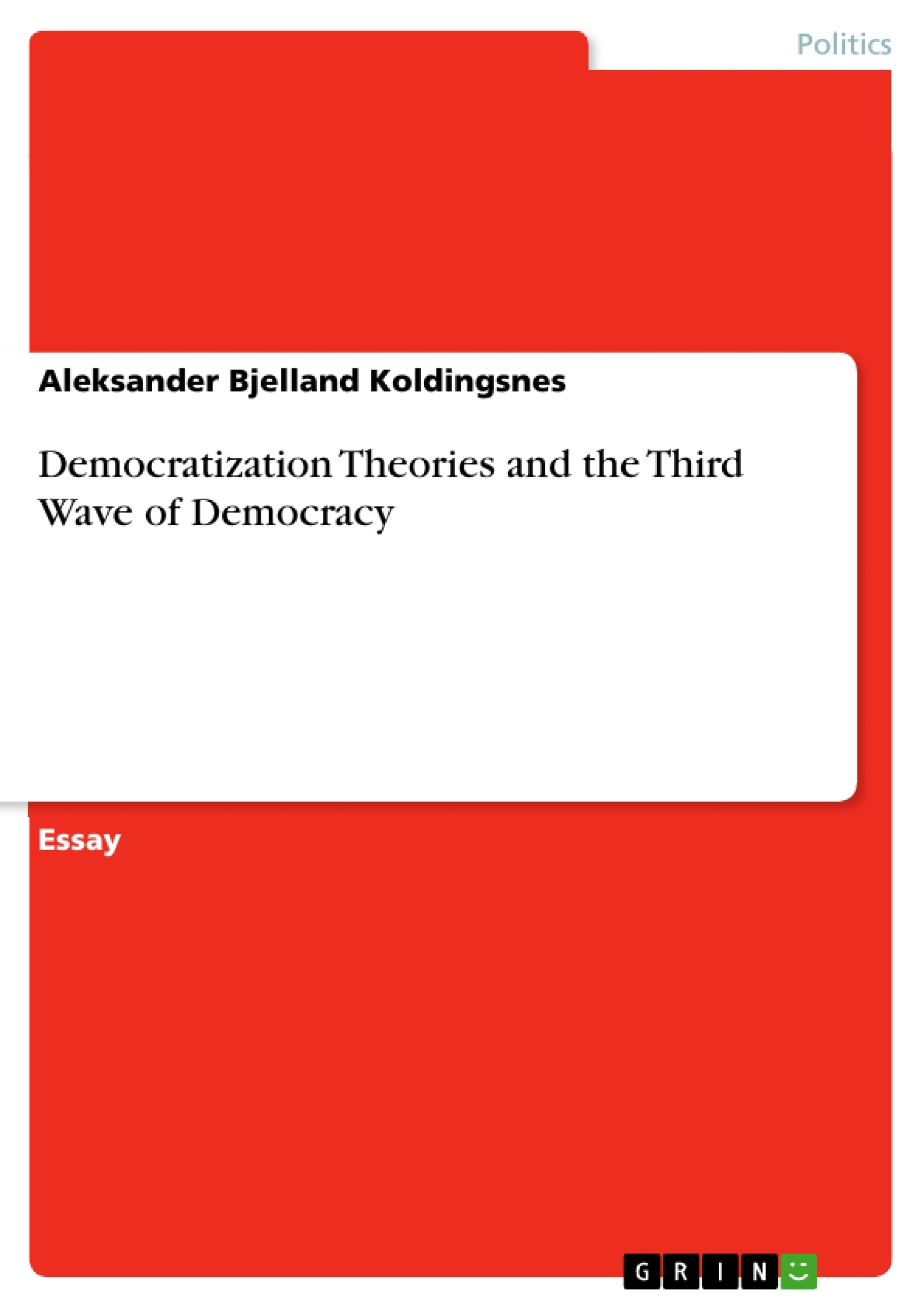 the wave of democratization politics essay While the study of democracy typically involves theories of comparative politics, scholarship on processes of democratization also implies international.