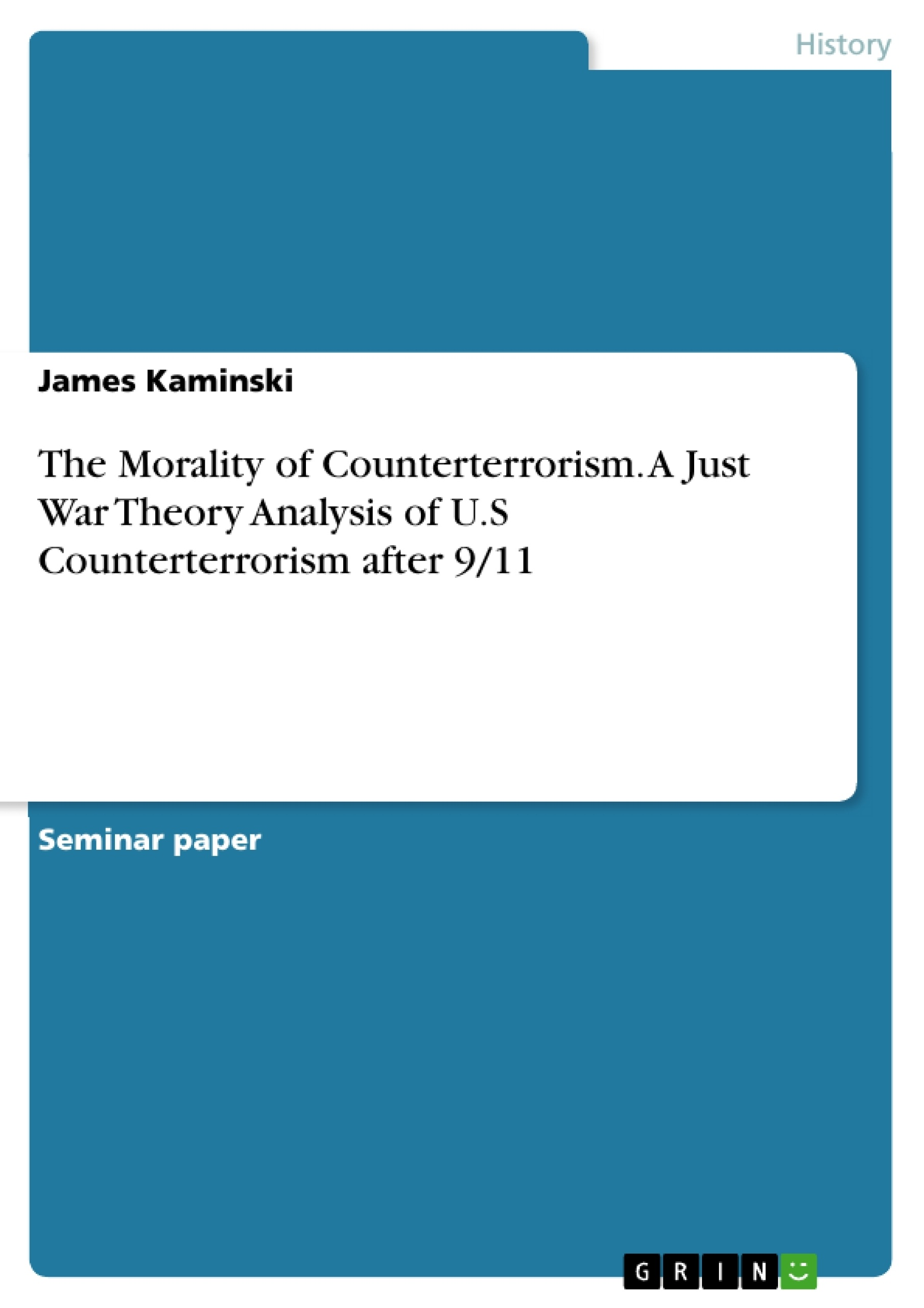 the morality of counterterrorism a just war theory analysis of u the morality of counterterrorism a just war theory analysis of u publish your master s thesis bachelor s thesis essay or term paper
