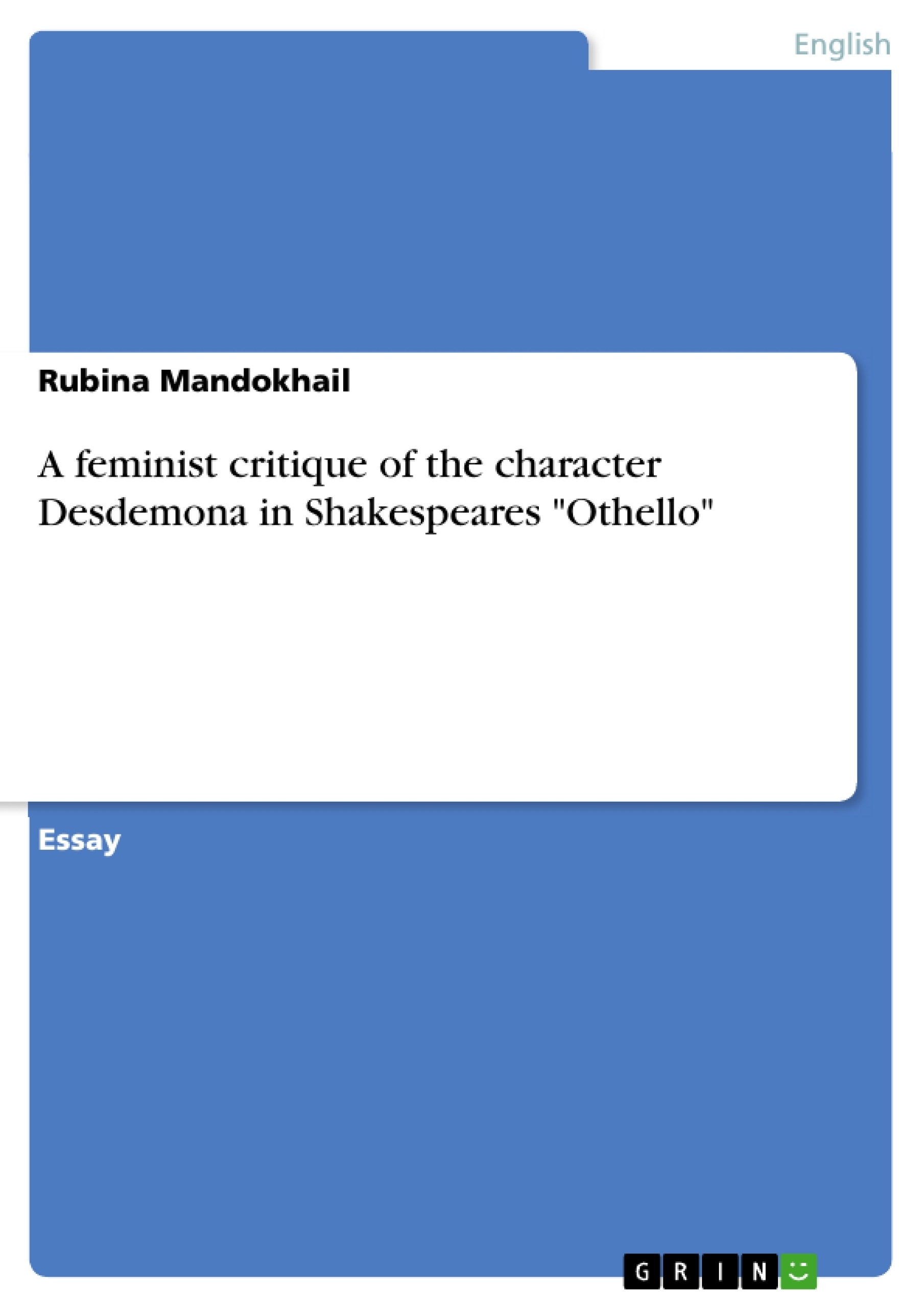 a feminist critique of the character desdemona in shakespeares a feminist critique of the character desdemona in shakespeares publish your master s thesis bachelor s thesis essay or term paper