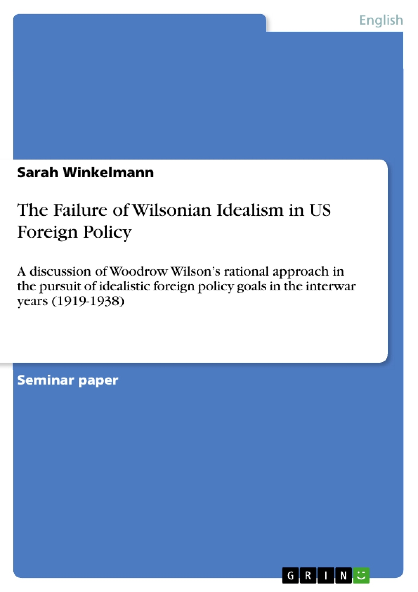 the failure of wilsonian idealism in us foreign policy publish the failure of wilsonian idealism in us foreign policy publish your master s thesis bachelor s thesis essay or term paper