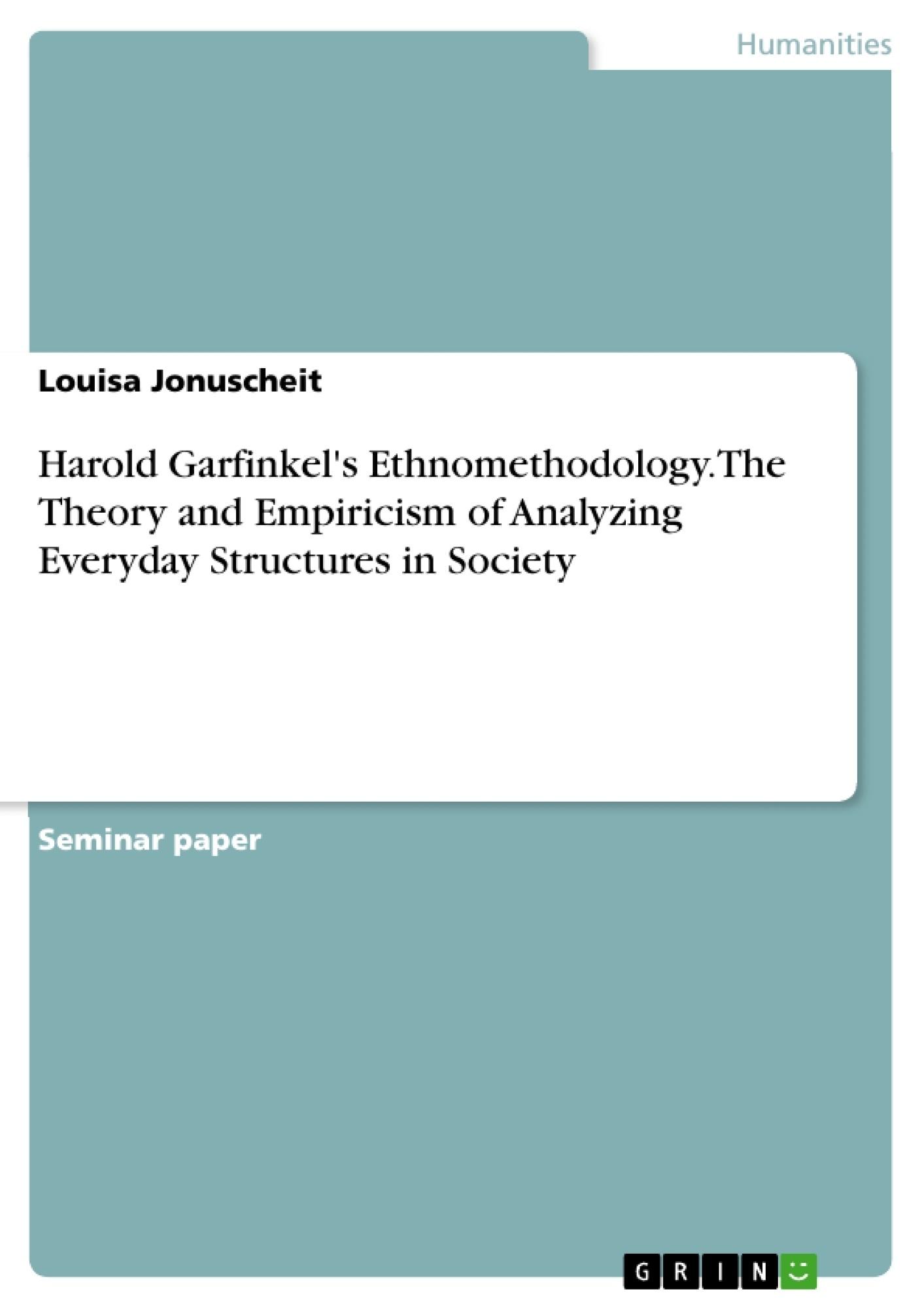 ethnomethodology essays Phenomenology, ethnomethodology, and other versions of a sociology of  knowledge  phenomenological and ethnomethodological essays in honor of  george.