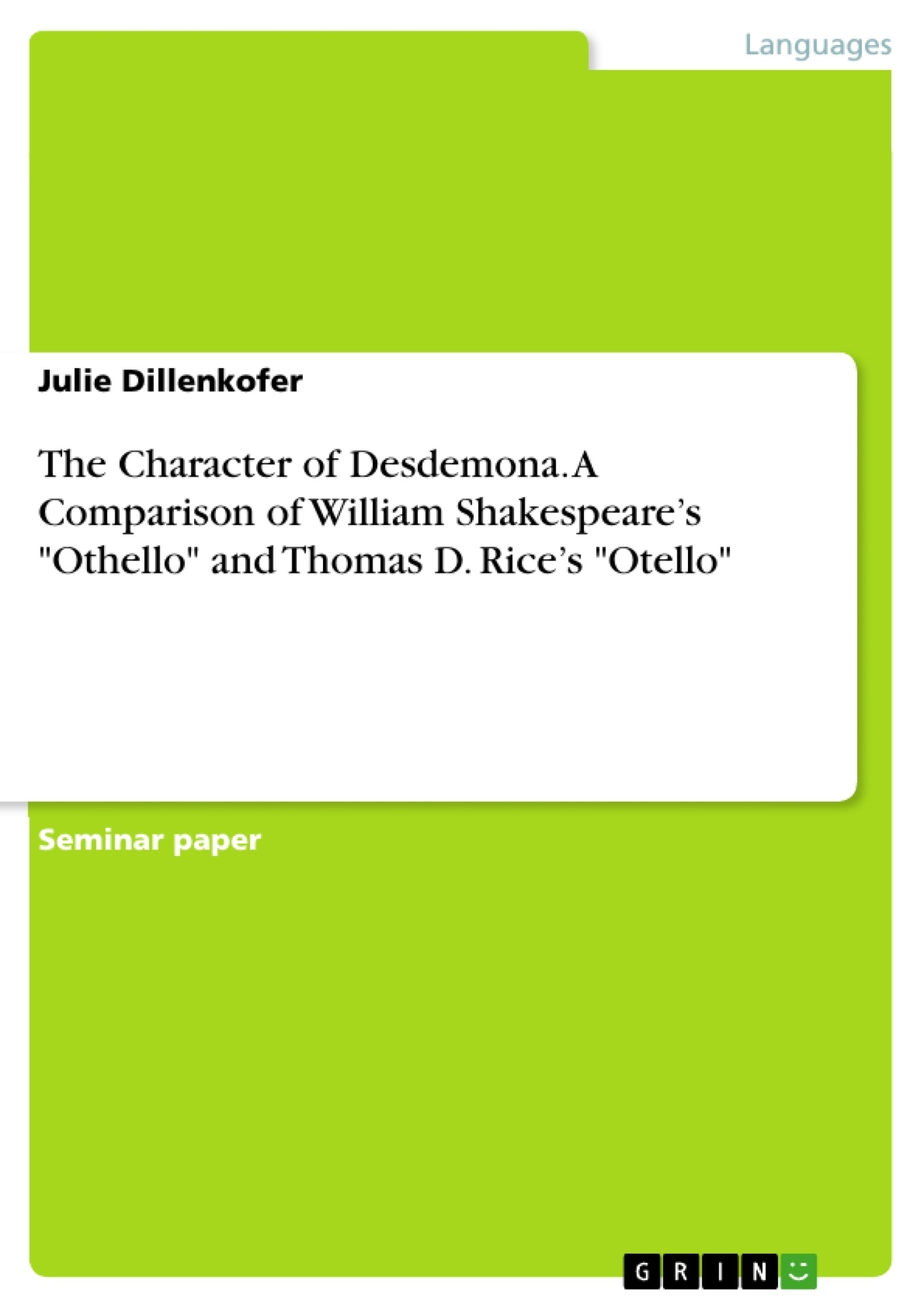 the character of desdemona a comparison of william shakespeare s the character of desdemona a comparison of william shakespeare s publish your master s thesis bachelor s thesis essay or term paper