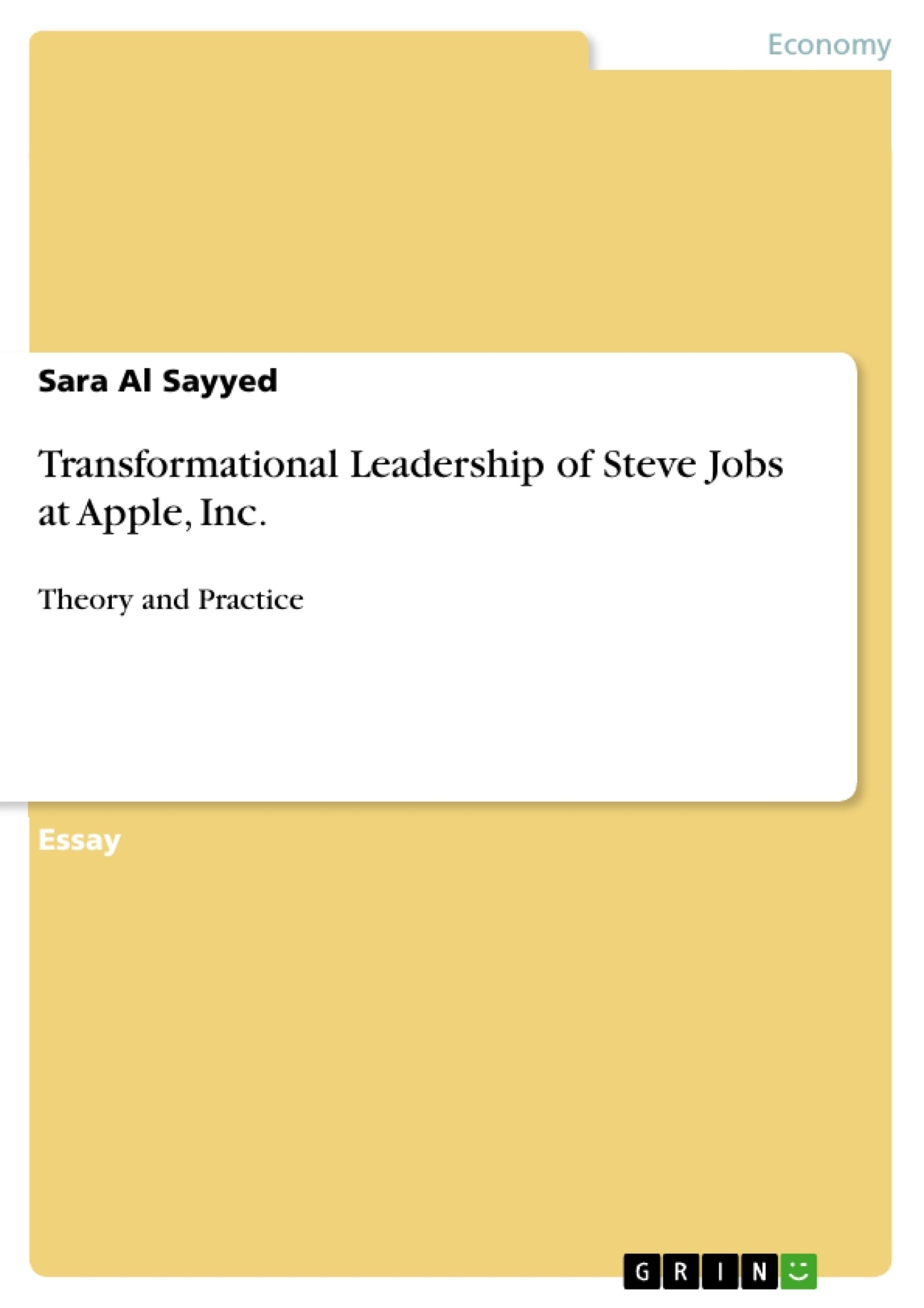 leadership essay on steve jobs An informative essay example on steve jobs and one of the most successful american companies america's most successful companies: steve jobs and apple inc under the leadership of jobs.