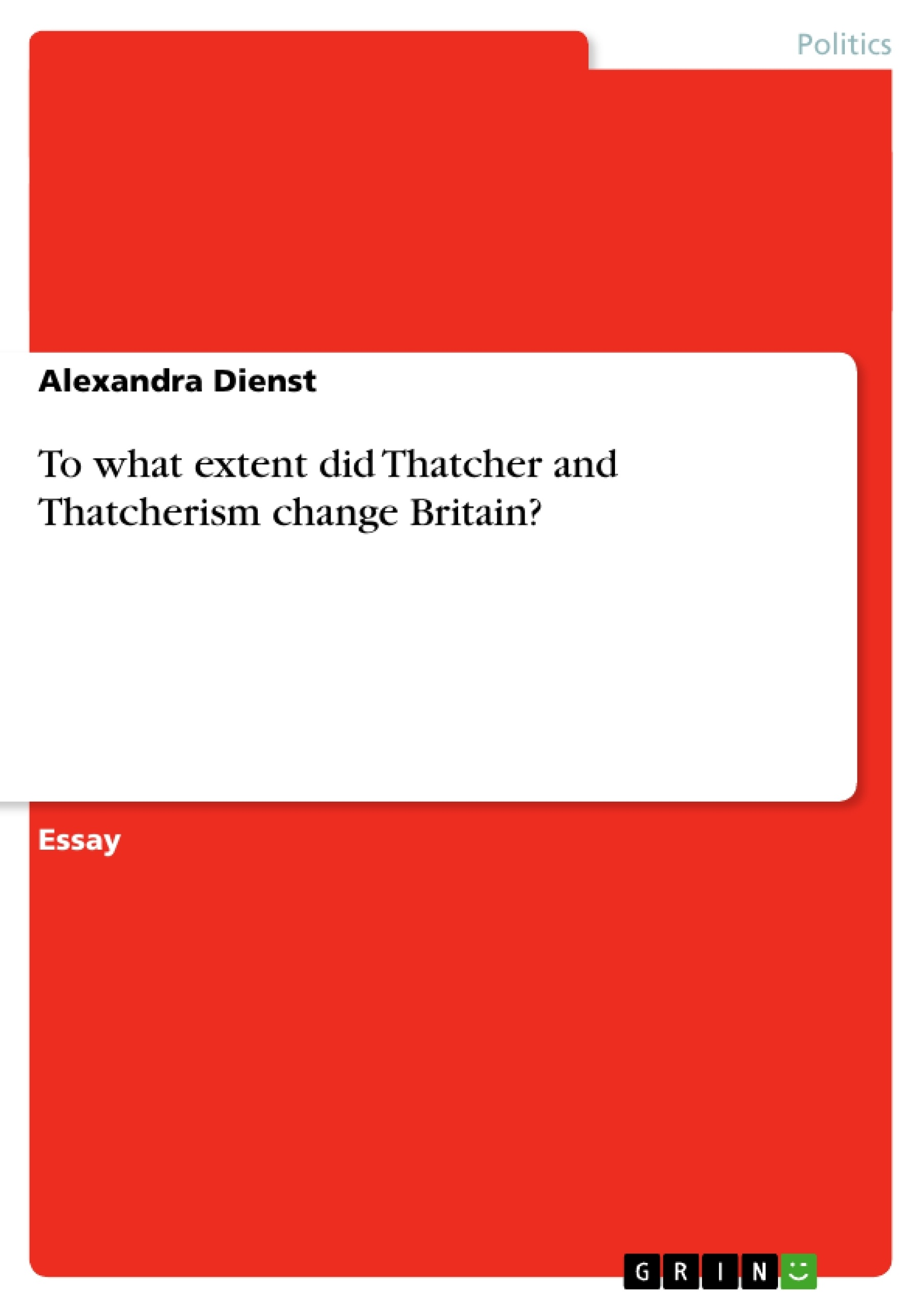 british politics thatcherism and reaganomics essay Thatcherism describes the conviction politics, economic, social policy and political style of the british conservative party politician margaret thatcher, who was leader of her party from 1975 to 1990.