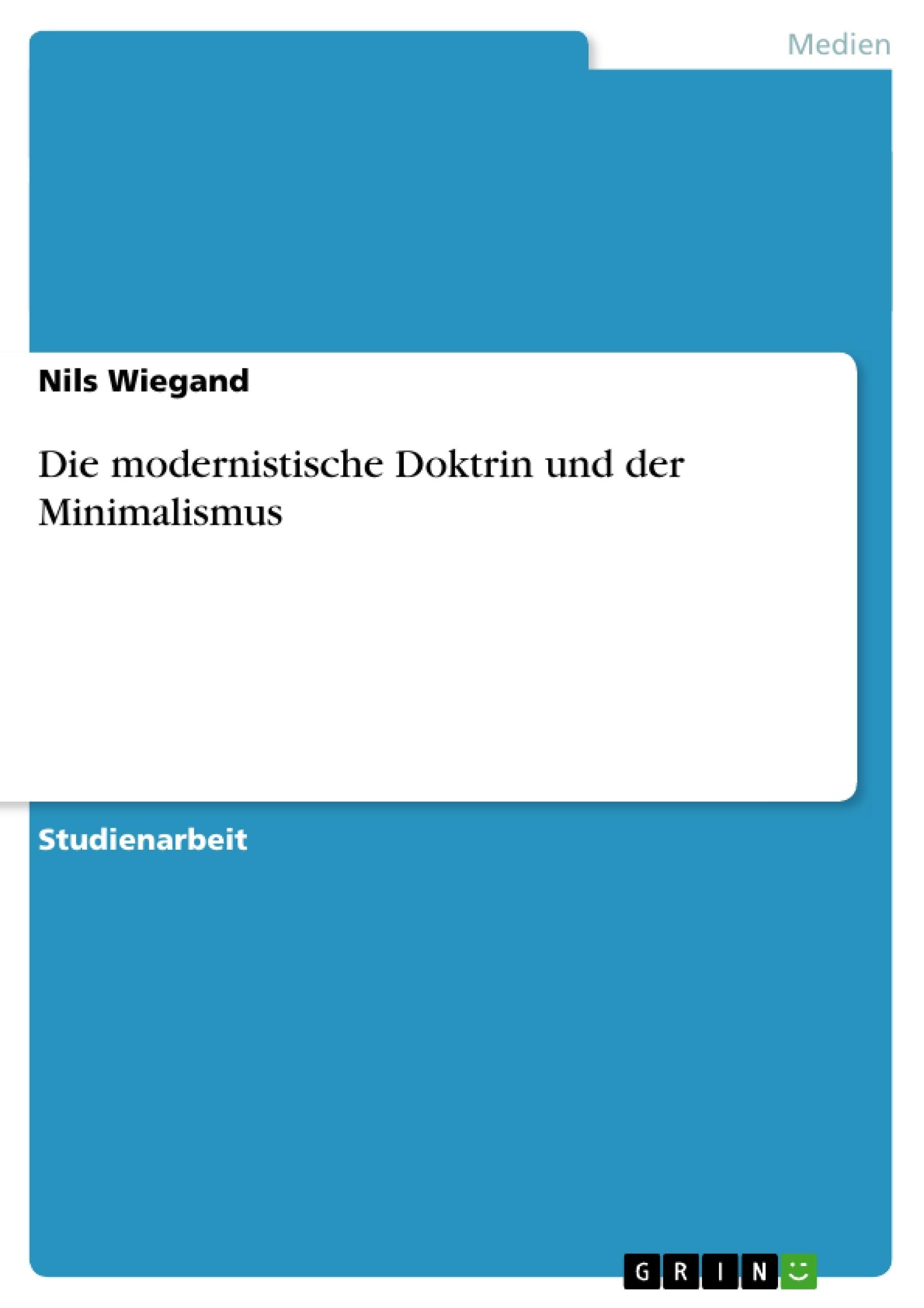 Die modernistische doktrin und der minimalismus for Minimalismus hausarbeit