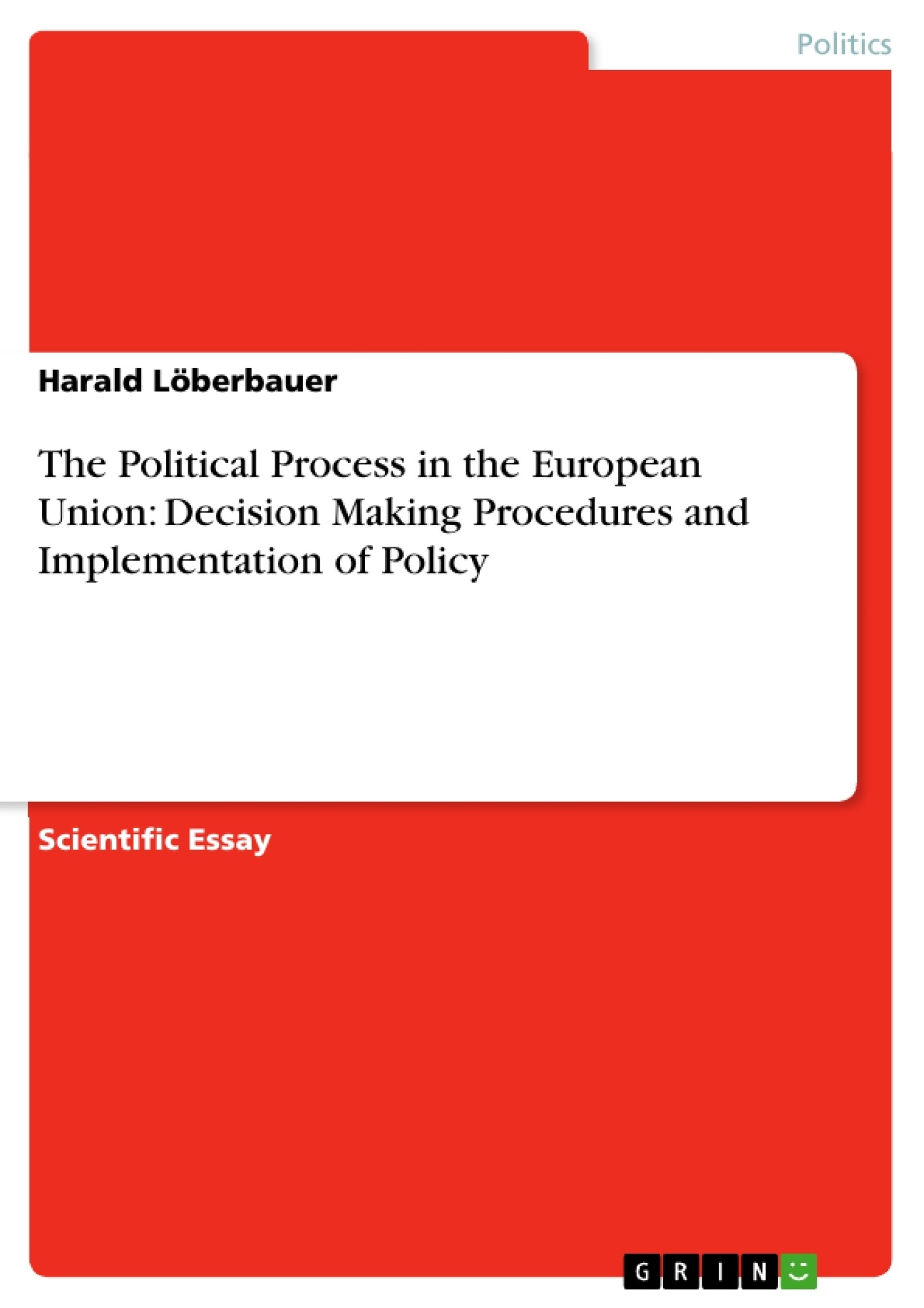 the political process in the european union decision making the political process in the european union decision making publish your master s thesis bachelor s thesis essay or term paper
