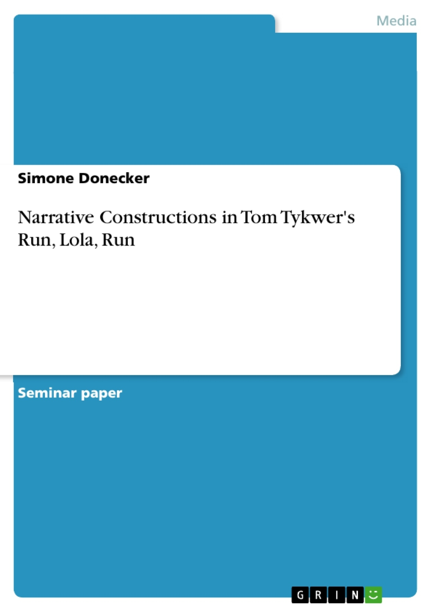 narrative constructions in tom tykwer s run lola run publish upload your own papers earn money and win an iphone 7