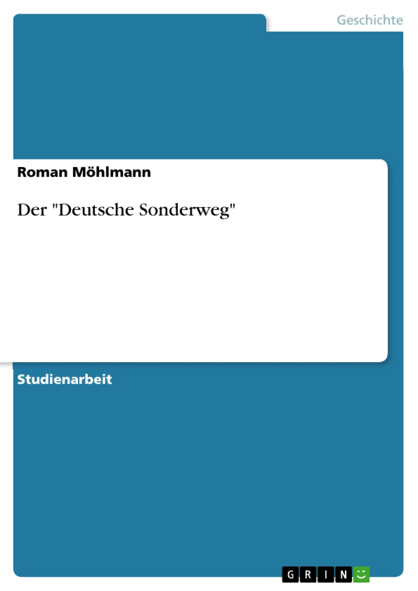 sonderweg thesis Erik grimmer-solem is professor in the departments of history and german  studies, and a tutor in the college of social studies his fields of expertise are.