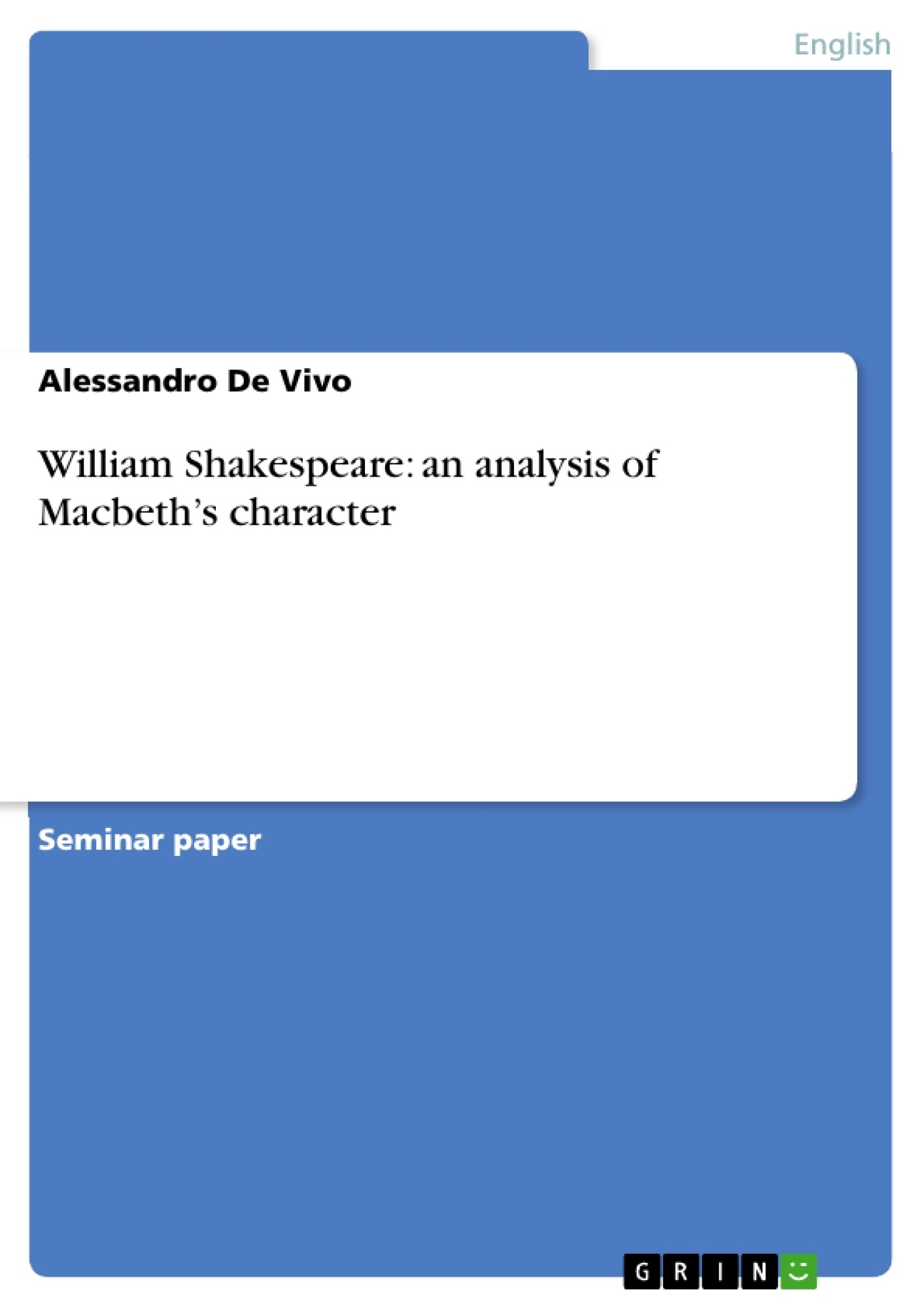 macbeth character analysis thesis However, as the play progresses, lady macbeth's character changes to one that  seems deeply regretful for her actions through lady macbeth's interactions.