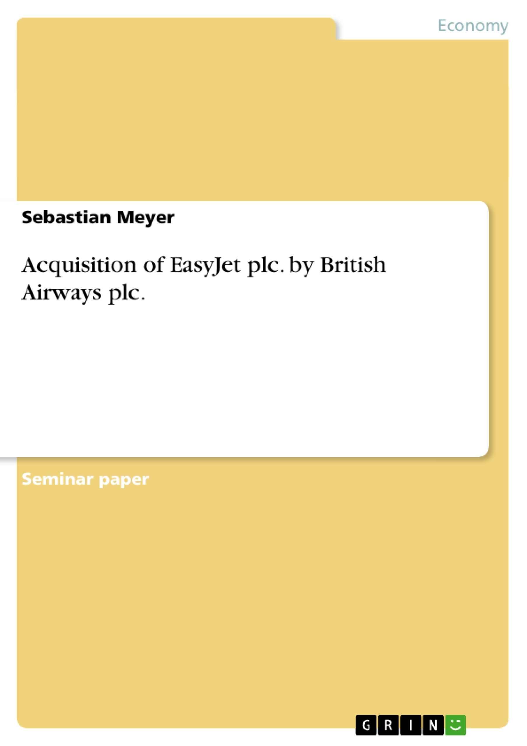 acquisition of easyjet plc by british airways plc publish your acquisition of easyjet plc by british airways plc publish your master s thesis bachelor s thesis essay or term paper
