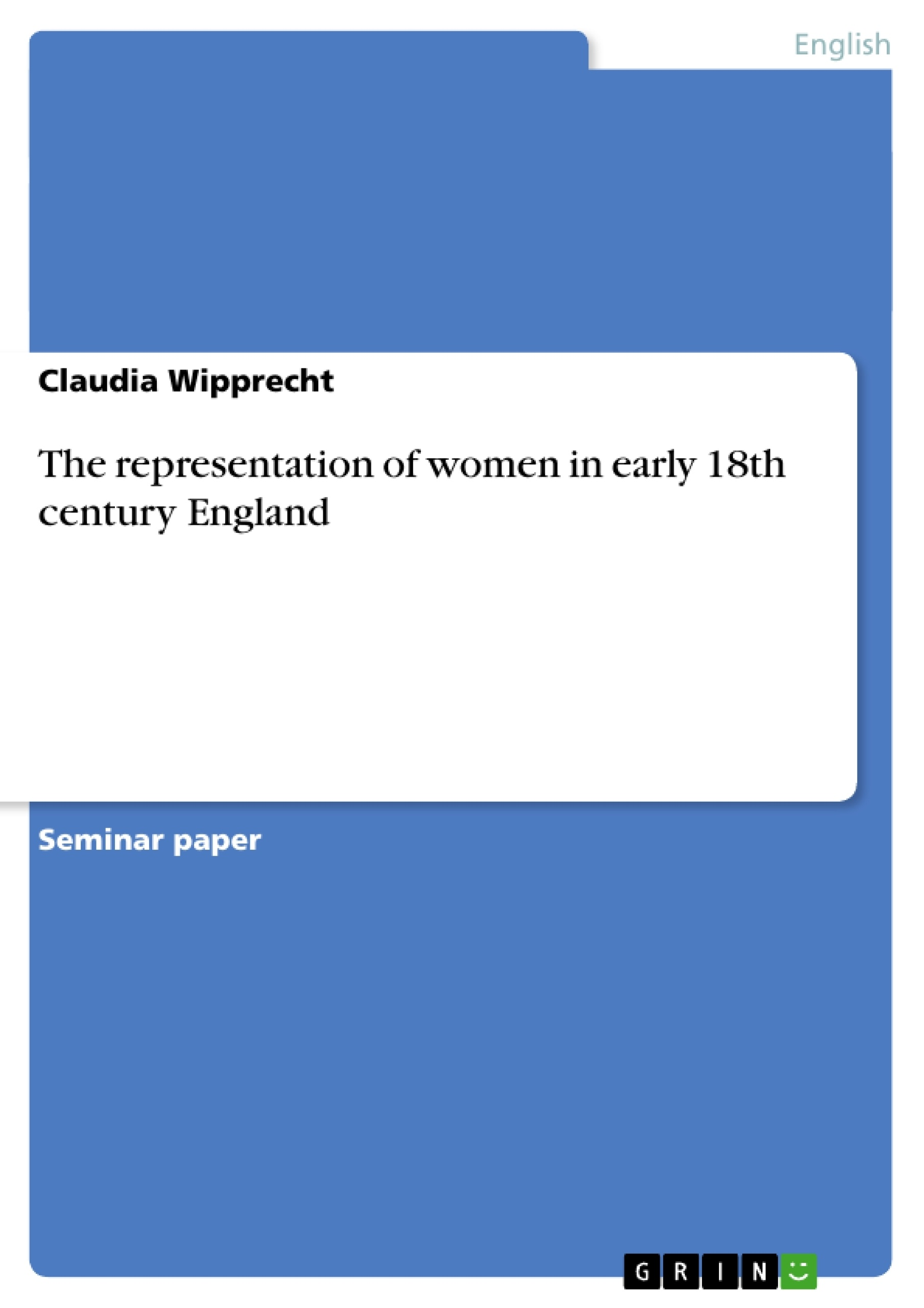 the representation of women in early 18th century england upload your own papers earn money and win an iphone 7
