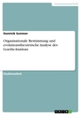 Title: Organisationale Bestimmung und evolutionstheoretische Analyse des Goethe-Instituts