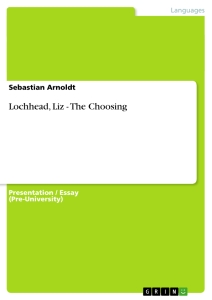 the choosing by liz lochhead an essay Section 2 — critical essay — 20 marks attempt one question from the following genres — drama, prose, poetry, film and television drama, or language your answer must be on a different genre from that chosen in section 1 you should spend approximately 45 minutes on each section write your answers clearly in.