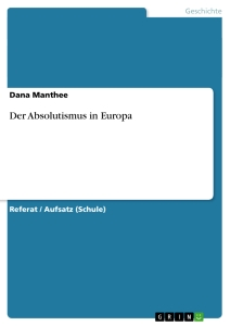 Titel: Der Absolutismus in Europa