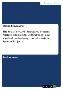 Title: The use of SSADM (Structured Systems Analysis and Design Methodology) as a standard methodology on Information Systems Projects