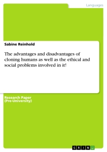 Title: The advantages and disadvantages of cloning humans as well as the ethical and social problems involved in it!