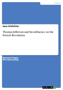 thomas jefferson and his influence on the french revolution title thomas jefferson and his influence on the french revolution