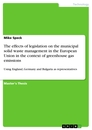 Title: The effects of legislation on the municipal solid waste management in the European Union in the context of greenhouse gas emissions