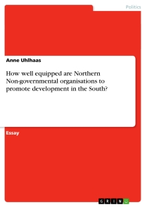 Title: How well equipped are Northern Non-governmental organisations to promote development in the South?