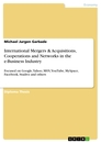 Title: International Mergers & Acquisitions, Cooperations and Networks in the e-Business Industry