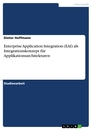 Title: Enterprise Application Integration (EAI) als Integrationskonzept für Applikationsarchitekturen