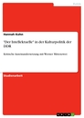 "Title: ""Der Intellektuelle"" in der Kulturpolitik der DDR"