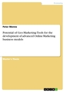 Title: Potential of Geo-Marketing-Tools for the development of advanced Online-Marketing business models