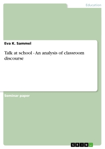 Title: Talk at school - An analysis of classroom discourse