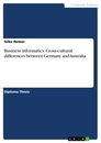 Title: Business informatics: Cross-cultural differences between Germany and Australia