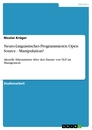 Titel: Neuro-Linguistisches Programmieren:  Open Source - Manipulation?