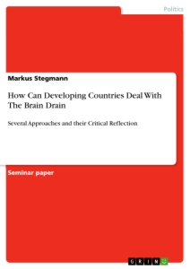 Title: How Can Developing Countries Deal With The Brain Drain