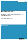Title: Broadcast Color Correction Guideline for C-TV Productions