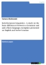Title: Indo-European Linguistics - A study on the basic differences between a Germanic and and a Slavic language, exemplary presented on English and Serbo-Croatian