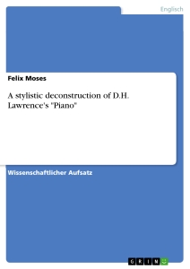 analysis piano d h lawrence Analysis of piano the speaker in piano by d h lawrence is proud to be a full grown man, yet he loves remembering his happy childhood his nostalgic attitude causes him to feel guilty.