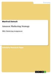 amazon marketing strategy research paper Amazoncom angie frastru business policy and strategy dr courts december 3, 2012 strategic research project for amazoncom abstract this paper provides strategic research for amazoncom, starting with the vision and mission statements and an external assessment of the competitive forces using the porter five forces model.