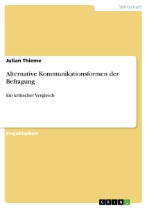 Titel: Alternative Kommunikationsformen der Befragung