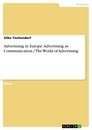 Title: Advertising in Europe: Advertising as Communication / The World of Advertising