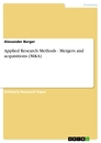 Title: Applied Research Methods - Mergers and acquisitions (M&A)
