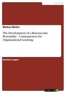 the development of a bureaucratic personality consequences for the development of a bureaucratic personality consequences for organizational learning