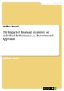 Title: The Impact of Financial Incentives on Individual Performance: An Experimental Approach