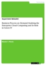 Title: Business Process on‐Demand; Studying the Enterprise Cloud Computing and its Role in Green IT