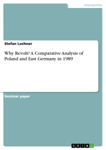 Title: Why Revolt? A Comparative Analysis of Poland and East Germany in 1989