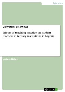Title: Effects of teaching practice on student teachers in tertiary institutions in Nigeria