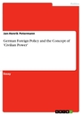 Title: German Foreign Policy and the Concept of 'Civilian Power'