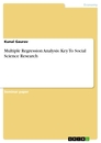 Title: Multiple Regression Analysis: Key To Social Science Research