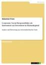 Title: Corporate Social Responsibility als Instrument zur Investition in Humankapital